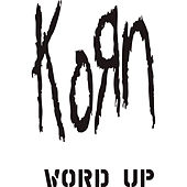 Play & Download Word Up! (The Remixes) by Korn | Napster