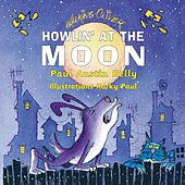 Howlin' at the Moon by Paul Austin Kelly