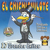 Play & Download 17 Grandes Exitos by El Chichicuilote | Napster