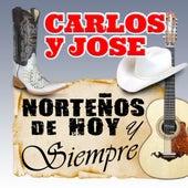 Play & Download Norteños de Hoy y siempre by Carlos Y Jose | Napster