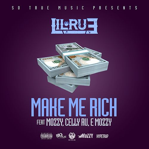 Play & Download Make Me Rich (feat. Mozzy, Celly Ru & E Mozzy) - Single by Lil Rue | Napster