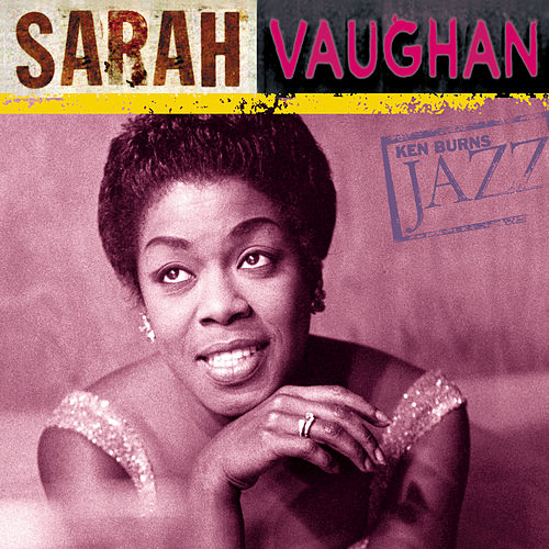 Ken Burns JAZZ Collection by Sarah Vaughan