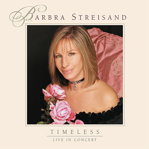 Timeless: Live In Concert by Barbra Streisand