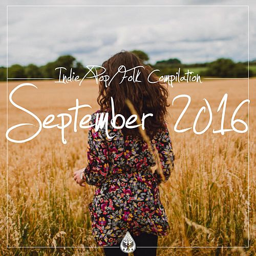 Indie / Pop / Folk Compilation - September 2016 by Various Artists