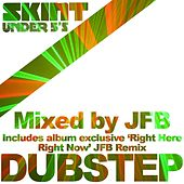 Play & Download Skint Presents Dubstep (Mixed by JFB) by Various Artists | Napster