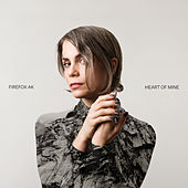 Play & Download Heart of Mine by Firefox AK | Napster
