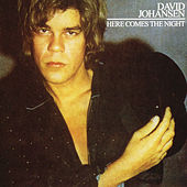 Play & Download Here Comes The Night + Bonus Track by David Johansen | Napster