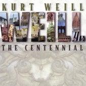 Play & Download Kurt Weill: The Centennial (Disc 1) by Various Artists | Napster