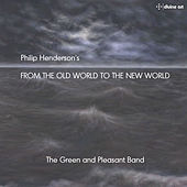 Philip Henderson: From the Old World to the New World by Various Artists