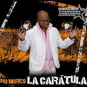 Play & Download No Mires la Carátula (Remasterizado) by David calzado y su Charanga Habanera | Napster