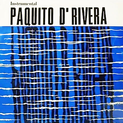 Play & Download Paquito D'Rivera Con la Orquesta Egrem (Remasterizado) by Paquito D'Rivera | Napster