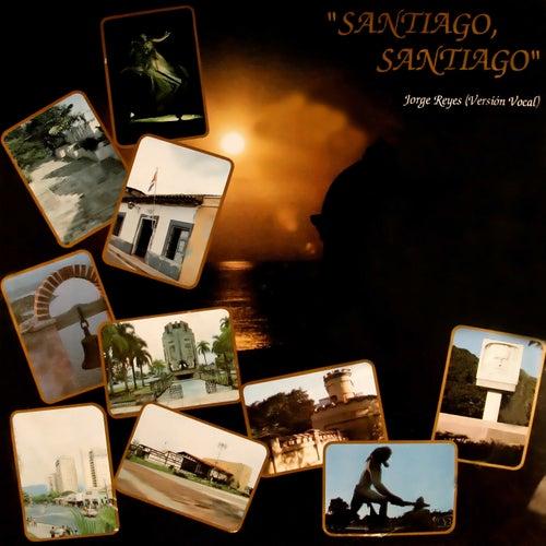 Santiago, Santiago (Remasterizado) by Jorge Reyes