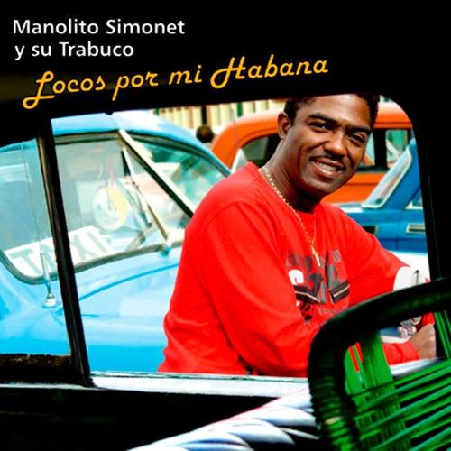 Play & Download Locos por Mi Habana (Remasterizado) by Manolito Simonet Y Su Trabuco | Napster