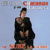 Play & Download Me Sube la Fiebre (Remasterizado) by David calzado y su Charanga Habanera | Napster