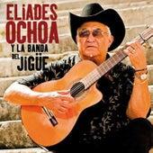 Play & Download Eliades Ochoa y la Banda del Jigüe (Remasterizado) by Eliades Ochoa | Napster