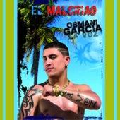 Play & Download El Malcriao (Remasterizado) by Osmani Garcia | Napster