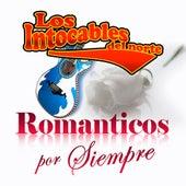 Play & Download Romanticos Por Siempre by Los Intocables Del Norte | Napster