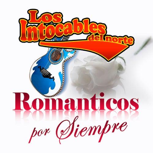 Romanticos Por Siempre by Los Intocables Del Norte