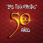 Play & Download 50 Años by Los Folkloristas | Napster