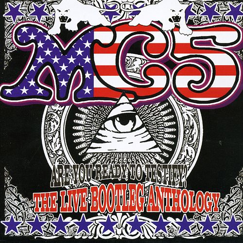 Are You Ready to Testify: The Live Bootleg Anthology by MC5