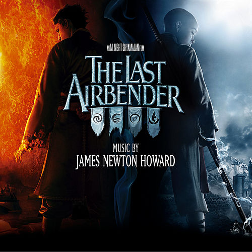 The Last Airbender (Music from the Motion Picture) by James Newton Howard