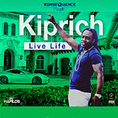 Play & Download Live Life - Single by Kiprich | Napster