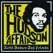 Play & Download The Hudson Affair: Keith Hudson and Friends by Various Artists | Napster