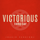 Play & Download Victorious (Radio Version) by Third Day   Napster