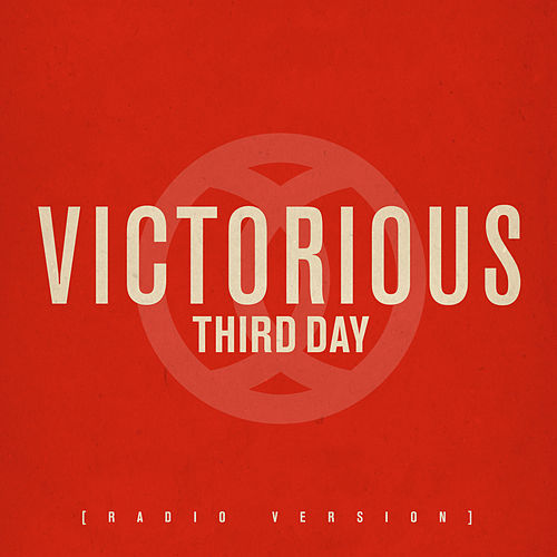 Victorious (Radio Version) by Third Day