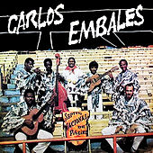 Play & Download Septeto Nacional Ignacio Piñeiro Canta Carlos Embales (Remasterizado) by Septeto Nacional | Napster