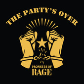 The Party's Over von Prophets of Rage