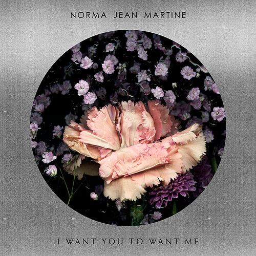 I Want You To Want Me by Norma Jean Martine