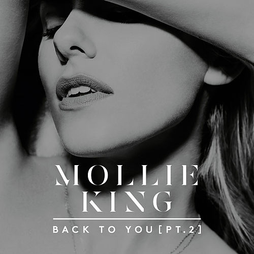 Back To You (Pt. 2) by Mollie King