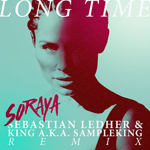 Long Time (Sebastian Ledher & King a.k.a. Sampleking Remix) by Soraya