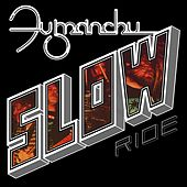 Play & Download Slow Ride by Fu Manchu | Napster