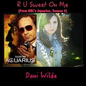 R U Sweet on Me (From