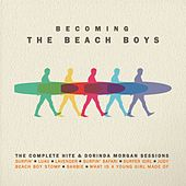Becoming The Beach Boys: The Complete Hite & Dorinda Morgan Sessions by Various Artists