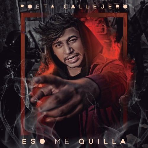 Play & Download Eso Me Quilla by El Poeta Callejero | Napster