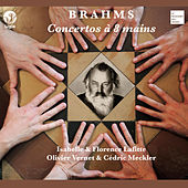Play & Download Brahms: Concertos à 8 mains by Olivier Vernet | Napster
