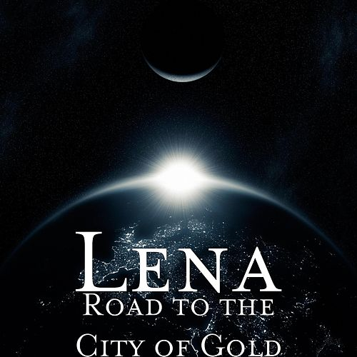 Road to the City of Gold by Lena