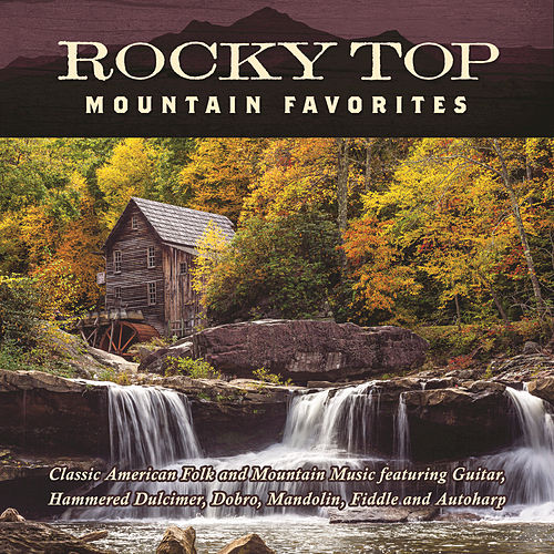 Play & Download Rocky Top: Mountain Favorites by Jim Hendricks | Napster