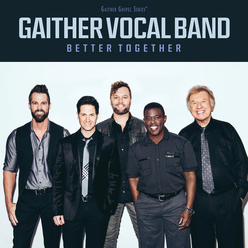 Play & Download Better Together by Gaither Vocal Band | Napster
