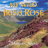 Play & Download My Wild Irish Rose by Shannon Singers | Napster