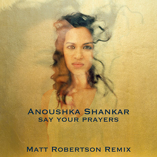 Say Your Prayers by Anoushka Shankar