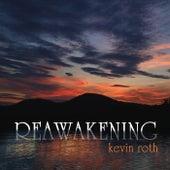 Reawakening by Kevin Roth