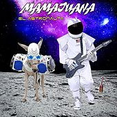 Play & Download El Astronauta by Mamajuana | Napster