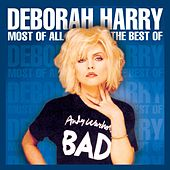 Play & Download Most of All: The Best of Deborah Harry by Debbie Harry | Napster