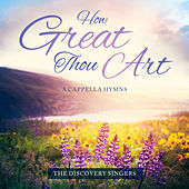 Play & Download How Great Thou Art by Discovery Singers | Napster