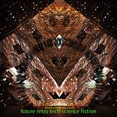 Play & Download Future Retro Tech Science Fiction - Deep Electronic Space Drone by Various Artists | Napster