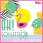 Play & Download Oh! Collection, Vol. 1 - Selection of Dance Music by Various Artists | Napster